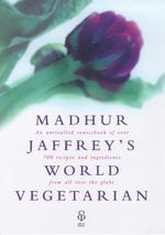 Madhur Jaffrey's World Vegetarian Cookbook