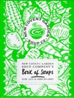 The New Covent Garden Soup Company's Book of Soups
