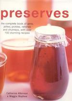 Preserves: The Complete Book of Jams, Jellies and Pickles