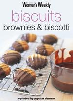 Biscuits, Brownies and Biscotti (