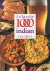 The Classic 1000 Indian Recipes by C. Humphries